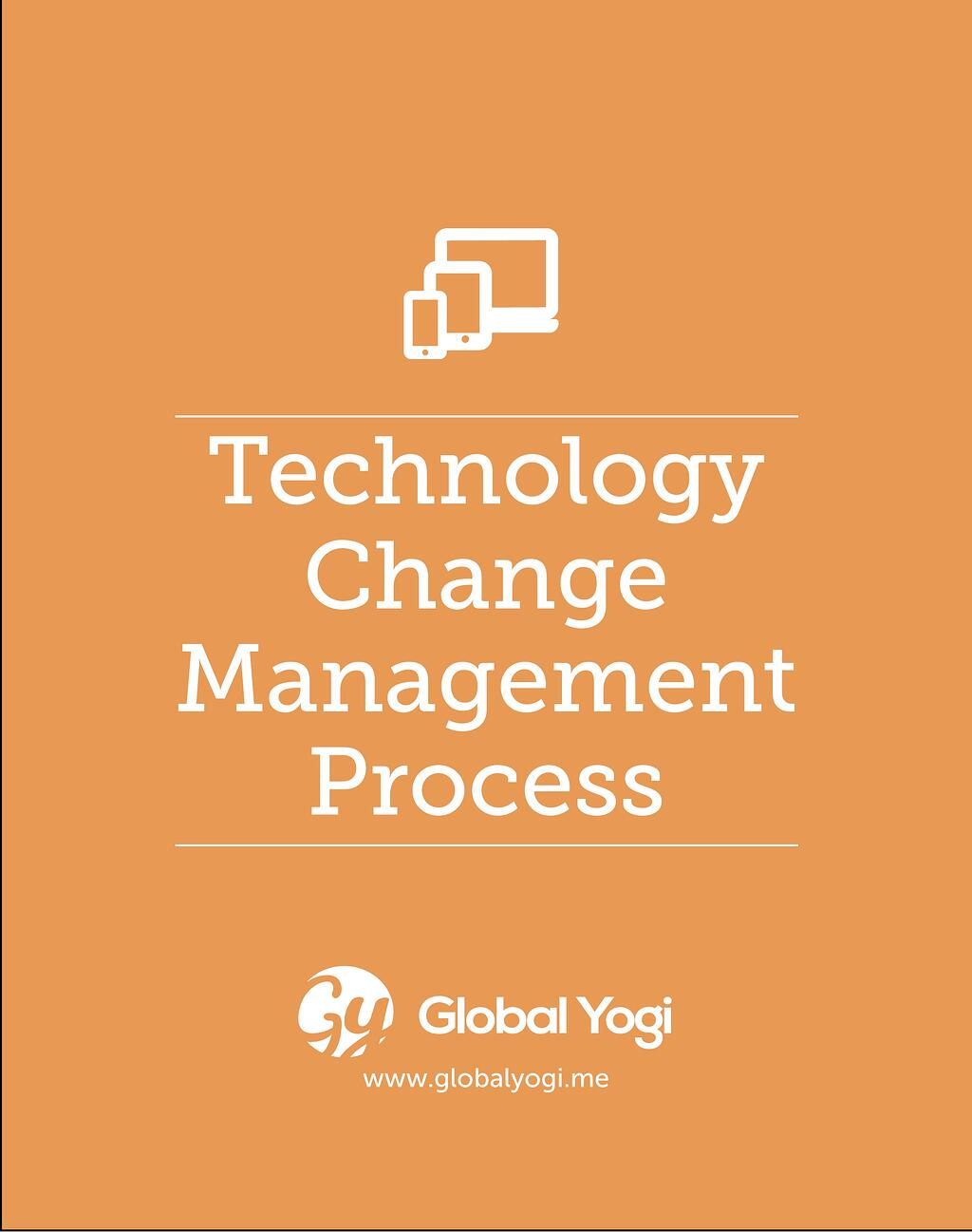 Technology_change_management_ process