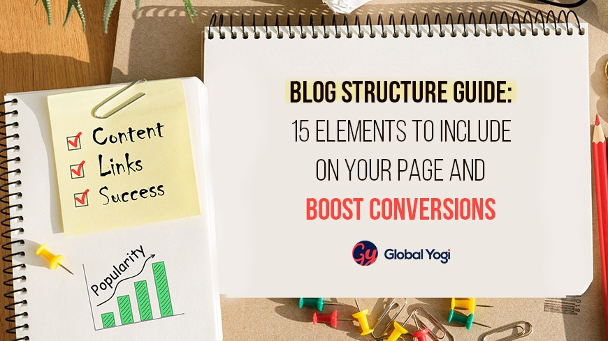 Blog Structure Guide: 15 Elements to Include on Your Page and Boost Conversions