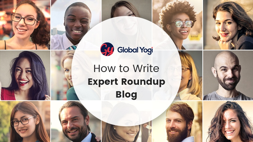 How-to-Write Expert Roundup Blog